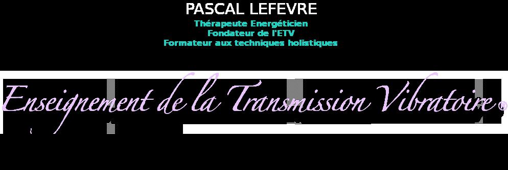 pascal lefevre transmission vibratoire